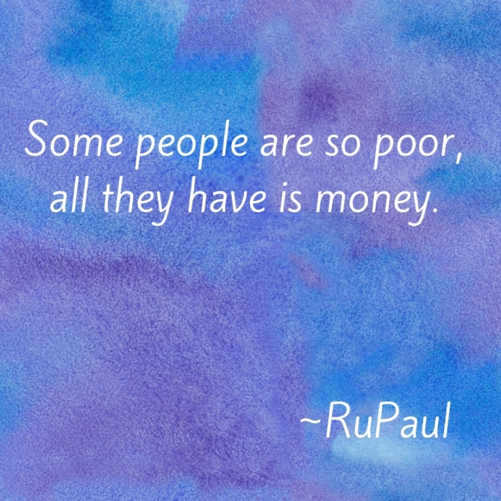 rupaul-all they have is money-jan19